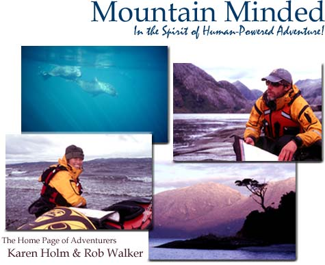 Mountain Minded is the home page of adventurers Rob Walker & Karen Holm.   Use the navigational links to visit our photo galleries, route maps, articles and more.